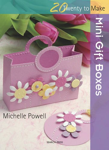 Twenty to Make: Mini Gift Boxes By Michelle Powell