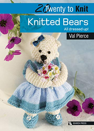 20 to Knit: Knitted Bears By Val Pierce