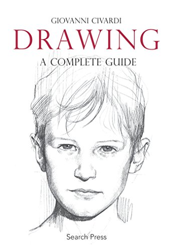 Drawing: A Complete Guide (Art of Drawing) By Giovanni Civardi