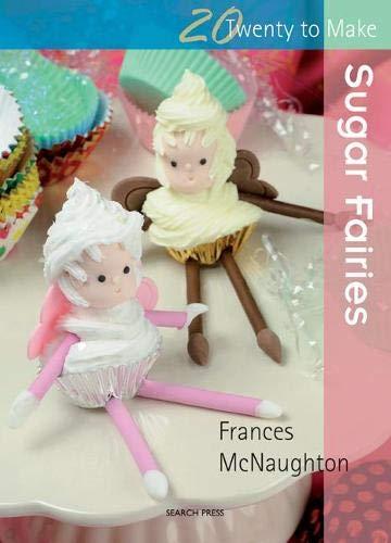 Sugar Fairies (Twenty to Make) by Frances McNaughton
