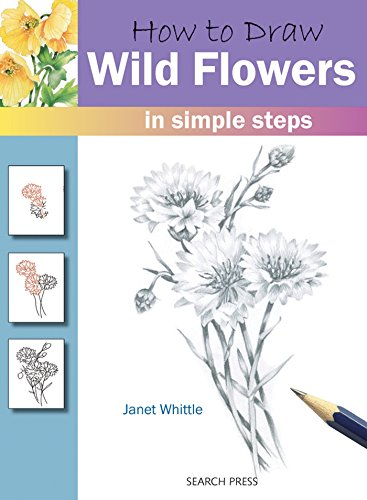 How to Draw Wild Flowers: In Simple Steps by Janet Whittle