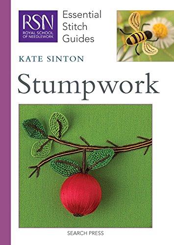 RSN Essential Stitch Guides: Stumpwork By Kate Sinton