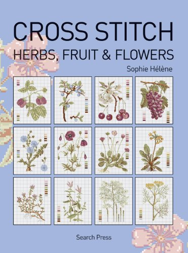 Cross Stitch Herbs, Fruit and Flowers by Sophie Helene