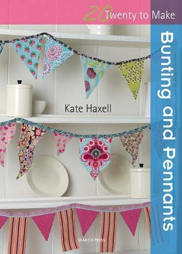 Twenty to Make: Bunting and Pennants By Kate Haxell