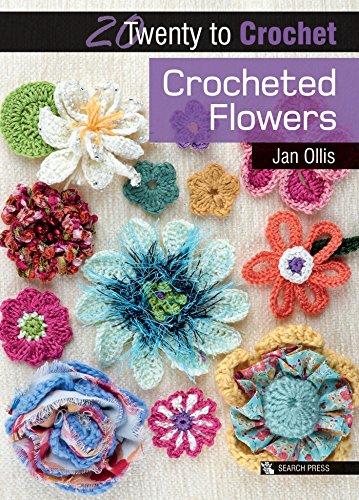 20 to Crochet: Crocheted Flowers By Jan Ollis