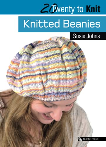 20 to Knit: Knitted Beanies By Susie Johns