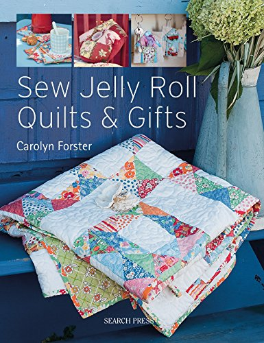 Image is loading Sew-Jelly-Roll-Quilts-amp-Gifts-by-Carolyn-
