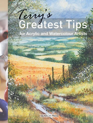 Terry's Greatest Tips: for Watercolour and Acrylic Artists by Terry Harrison