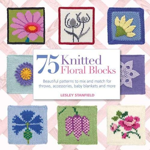 75 Knitted Floral Blocks By Lesley Stanfield