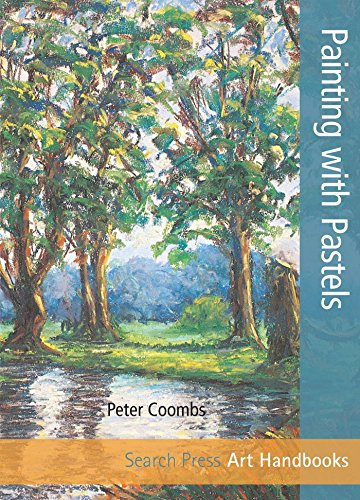 Painting with Pastels (SBSLA04) by Peter Coombs
