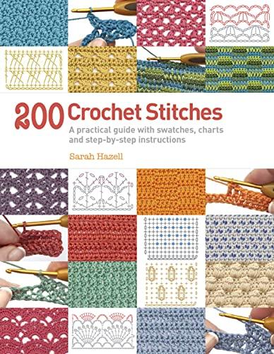 200 Crochet Stitches By Sarah Hazell
