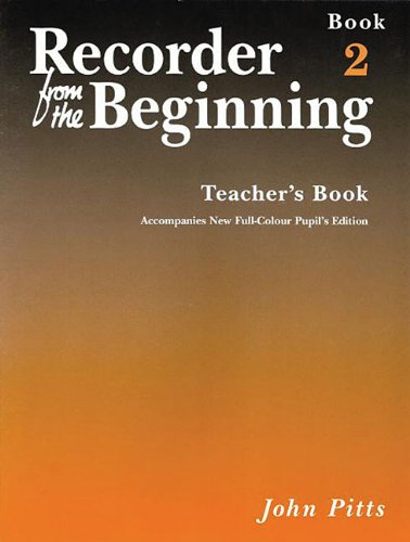 Recorder from the Beginning - Teacher's Book 2 By John Pitts
