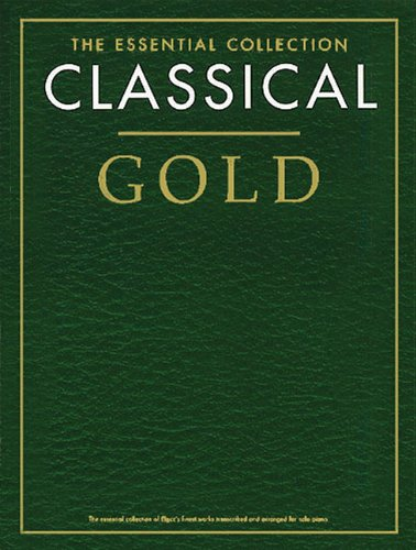 Classical Gold - the Essential Collection By Chester Music