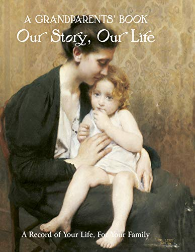 A Grandparents' Book: Our Story, Our Life by Nick Wells
