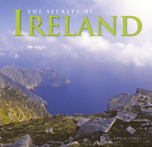 The Secrets of Ireland By Kevin Eyres