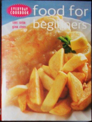 Food for Beginners (Everyday Cookbook) Series Editor: Gina Steer