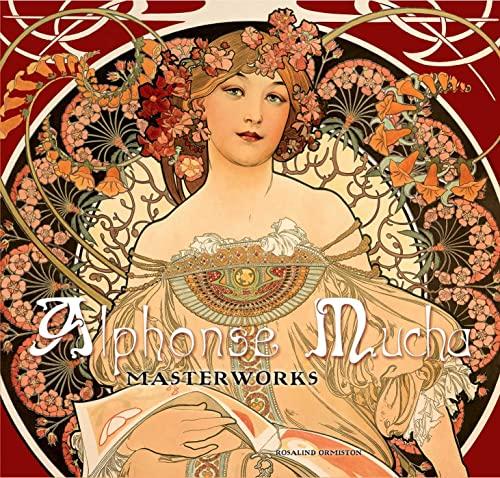 Alphonse Mucha: Masterworks By Rosalind Ormiston