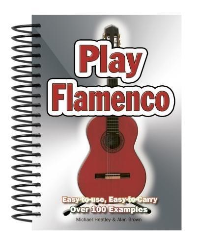 Play Flamenco By Michael Heatley