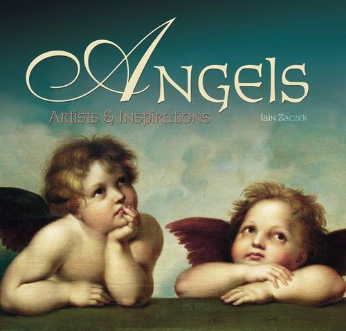 Angels: Artists and Inspirations by Iain Zaczek