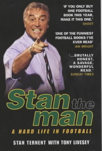 Stan the Man: A Hard Life in Football by Stan Ternent