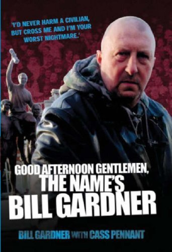 Good Afternoon, Gentlemen, the Name's Bill Gardner By Bill Gardner