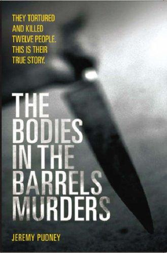 The Bodies in Barrels Murders By Jeremy Pudney