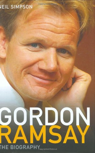 Gordon Ramsay: The Biography by Neill Simpson