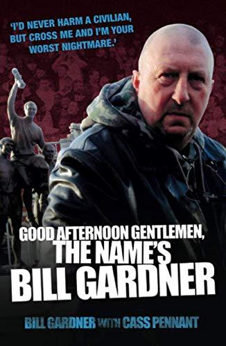 Good Afternoon, Gentlemen, the Name's Bill Gardner by Bill Gardner
