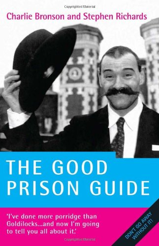 The Good Prison Guide By Charles Bronson