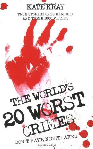 World's Top Twenty Worst Crimes By Kate Kray