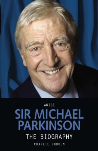 Arise Sir Michael Parkinson By Charlie Burden