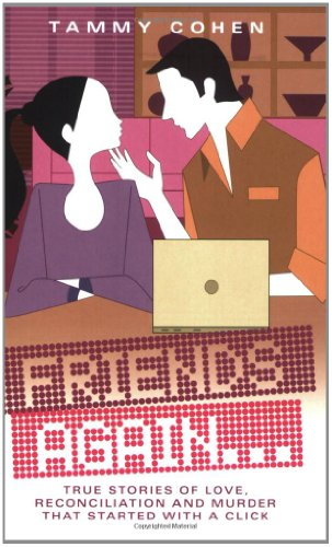 Friends Again &: True Stories of Love, Reconciliation and Murder by Tammy Cohen