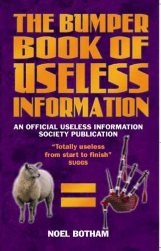 The Bumper Book of Useless Information By Noel Botham