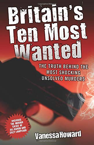 Britain's Ten Most Wanted By Vanessa Howard