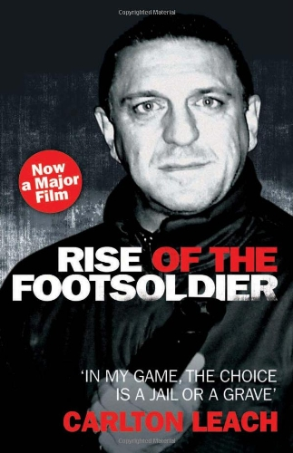 Rise of the Footsoldier By Carlton Leach