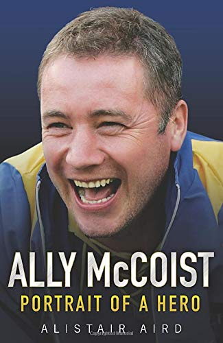 Ally McCoist: Portrait of a Hero by Alistair Aird