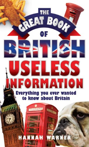 The Great Book of British Useless Information By Hannah Warner