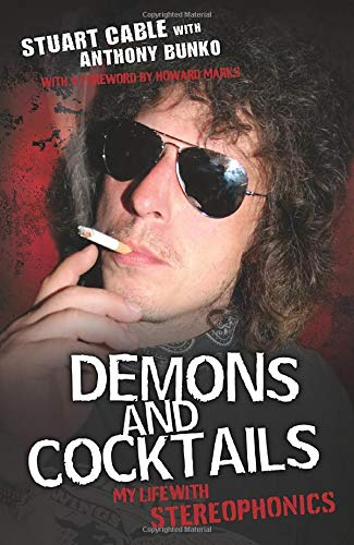 "Demons and Cocktails: My Life with ""Stereophonics"" by Stuart Cable"