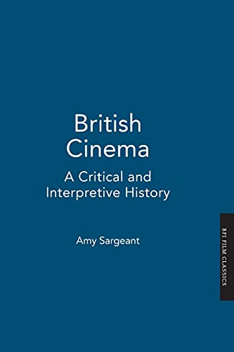 British Cinema: A Critical and Interpretive History By A. Sargeant