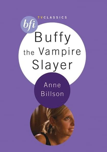 Buffy the Vampire Slayer By Anne Billson