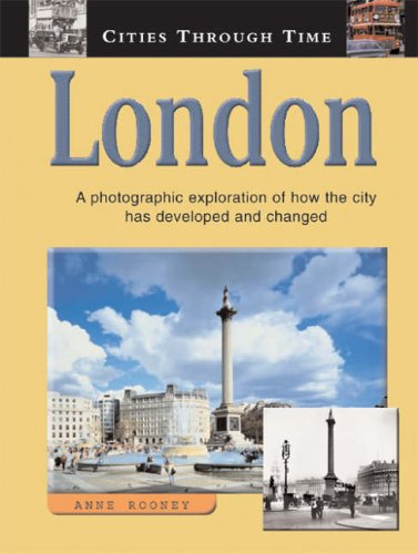 CITIES THROUGH TIME LONDON By Anne Rooney