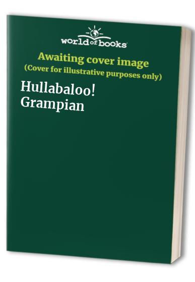 Hullabaloo! Grampian By Kelly Oliver
