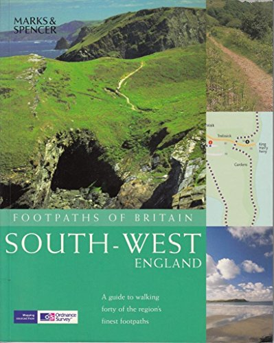 Footpaths of Britain South-West England (A guide to walking forty of the region's finest footpaths)