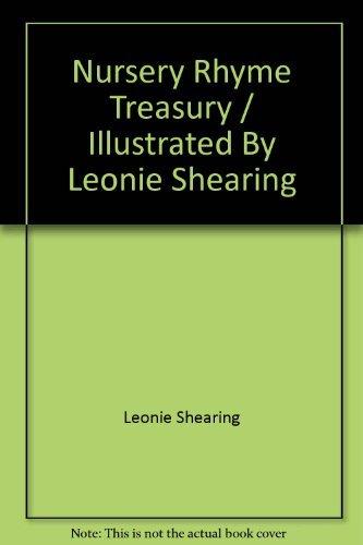 Nursery Rhyme Treasury / Illustrated By Leonie Shearing By Leonie Shearing