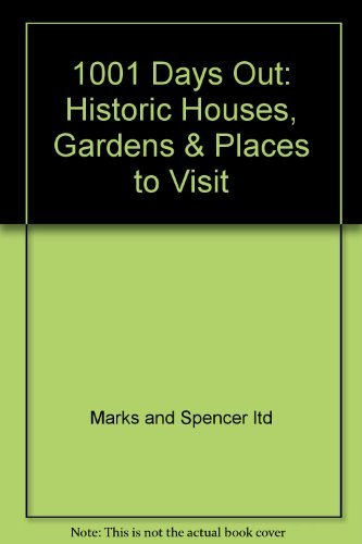 1001 Days Out: Historic Houses, Gardens & Places to Visit By Marks and Spencer ltd