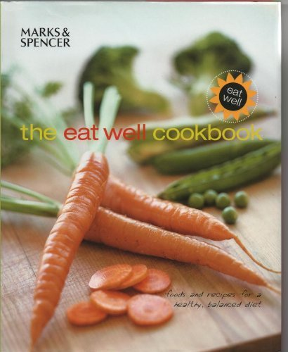 The Eat Well Cookbook By Fiona Biggs