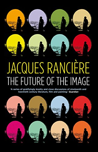 The Future of the Image By Jacques Ranciere