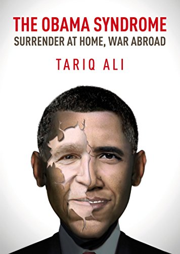 The Obama Syndrome: Surrender at Home, War Abroad By Ali Tariq