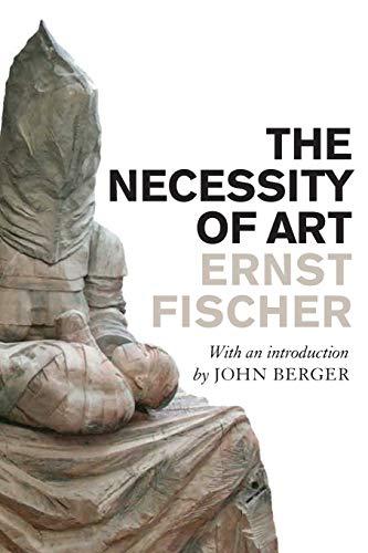 The Necessity of Art By Ernst Peter Fischer