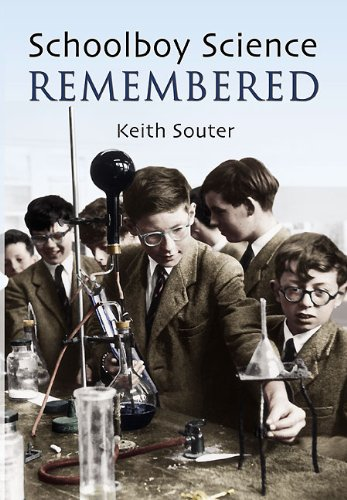 Schoolboy Science Remembered By Keith Souter